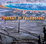 Search : Portrait of Yellowstone: Land of Geysers & Grizzlies