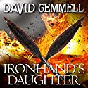 Ironhand's Daughter: Hawk Queen, Book 1 Audiobook by David Gemmell Narrated by To Be Announced