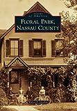 Floral Park, Nassau County, Walter E. Gosden, 0738572683