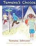 Temeka's Choice, Temeka Johnson, 0615627137