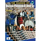 The Essence of Brazilian Percussion and Drum Set: Book and CD