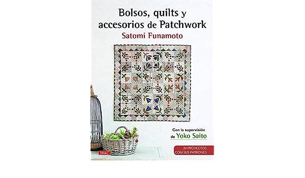 Bolsos, quilts y accesorios de Patchwork: SATOMI FUNAMOTO: 9788498745313: Amazon.com: Books