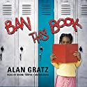 Ban This Book Audiobook by Alan Gratz Narrated by Bahni Turpin
