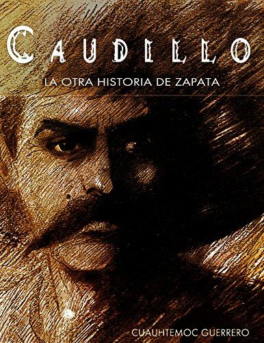 Descargar Libro Caudillo La Otra Historia De Zapata Cuauhtemoc Guerrero Armijo