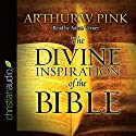 The Divine Inspiration of the Bible Audiobook by Arthur W. Pink Narrated by Adam Verner