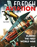 French Aviation during the First World War