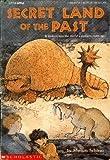 Secret Land of the Past, Miriam Schlein, 0590457012