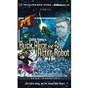 Walter Koenig's Buck Alice and the Actor-Robot Radio/TV Program by Walter Koenig, Deniz Cordell Narrated by Walter Koenig,  The Colonial Radio Players