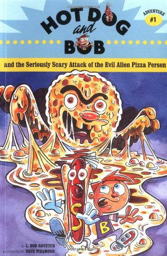 Download Hot Dog and Bob Adventure 1: and the Seriously Scary Attack of the Evil Alien Pizza                 Person (Adventure #1) (No. 1) pdf
