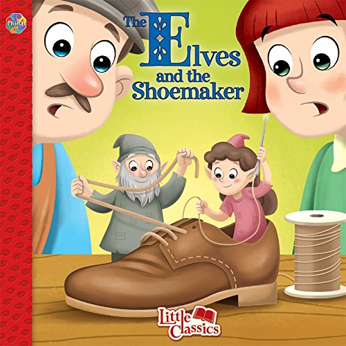 The Elves and the Shoemaker Little Classics