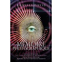 Mémoire Photographique: Des Méthodes Simples et Eprouvées Pour se Souvenir de Tout (French Edition)