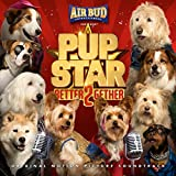 Pup Star: Better 2Gether (Original Motion Picture Soundtrack)