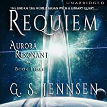 Requiem: Aurora Resonant Book Three: Aurora Rhapsody 9 Audiobook by G. S. Jennsen Narrated by Pyper Down