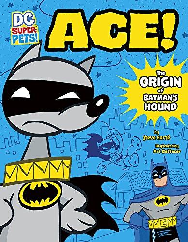 Ace: The Origin of Batman's Dog (DC Super-Pets Origin Stories)]()