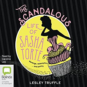 The Scandalous Life of Sasha Torte Audiobook