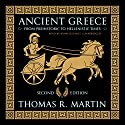 Ancient Greece, Second Edition: From Prehistoric to Hellenistic Times Audiobook by Thomas R. Martin Narrated by John Lescault