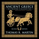 Ancient Greece, Second Edition: From Prehistoric to Hellenistic Times Hörbuch von Thomas R. Martin Gesprochen von: John Lescault