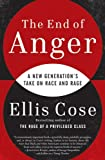 The End of Anger: A New Generation's Take on Race and Rage, Ellis Cose, 0061998559
