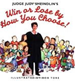 img - for Judge Judy Sheindlin's Win or Lose by How You Choose book / textbook / text book