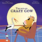 The Not-so Crazy Cow