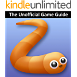 Slither.io: The Unofficial Game Guide For Game Tips & Secrets