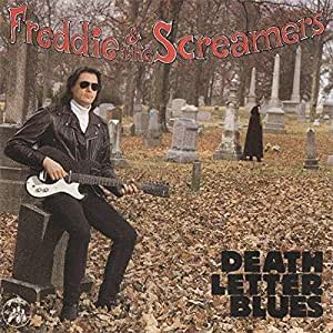 Freddie & The Screamers - Death Letter Blues