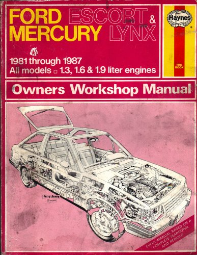 Ford Escort & Mercury Lynx - Haynes Automotive Repair Manual 1981-1987 - All Models 1.3, 1.6 & 1.9 Liter Engines