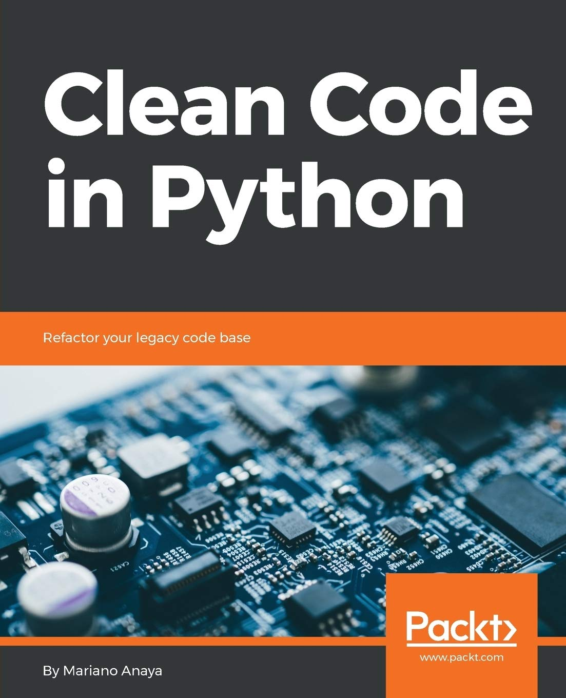 Clean Code in Python Refactor your legacy code base English ...