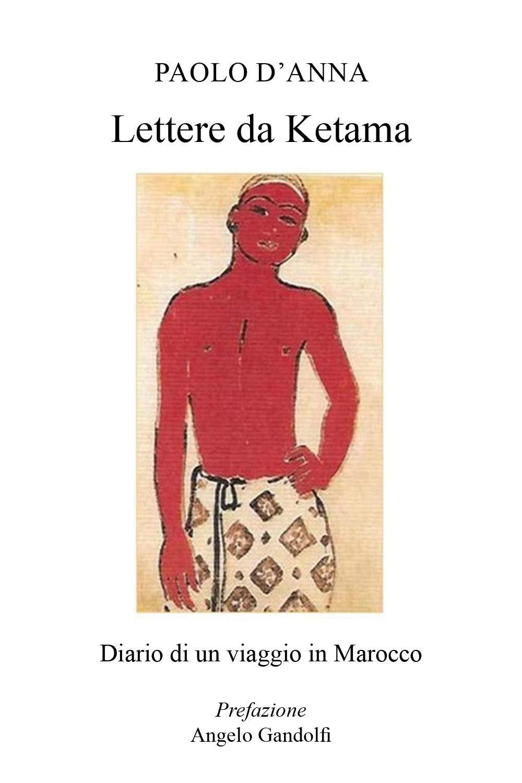 Amazon.it: Lettere da Ketama. Diario di un viaggio in Marocco - D ...