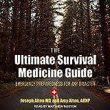 The Ultimate Survival Medicine Guide: Emergency