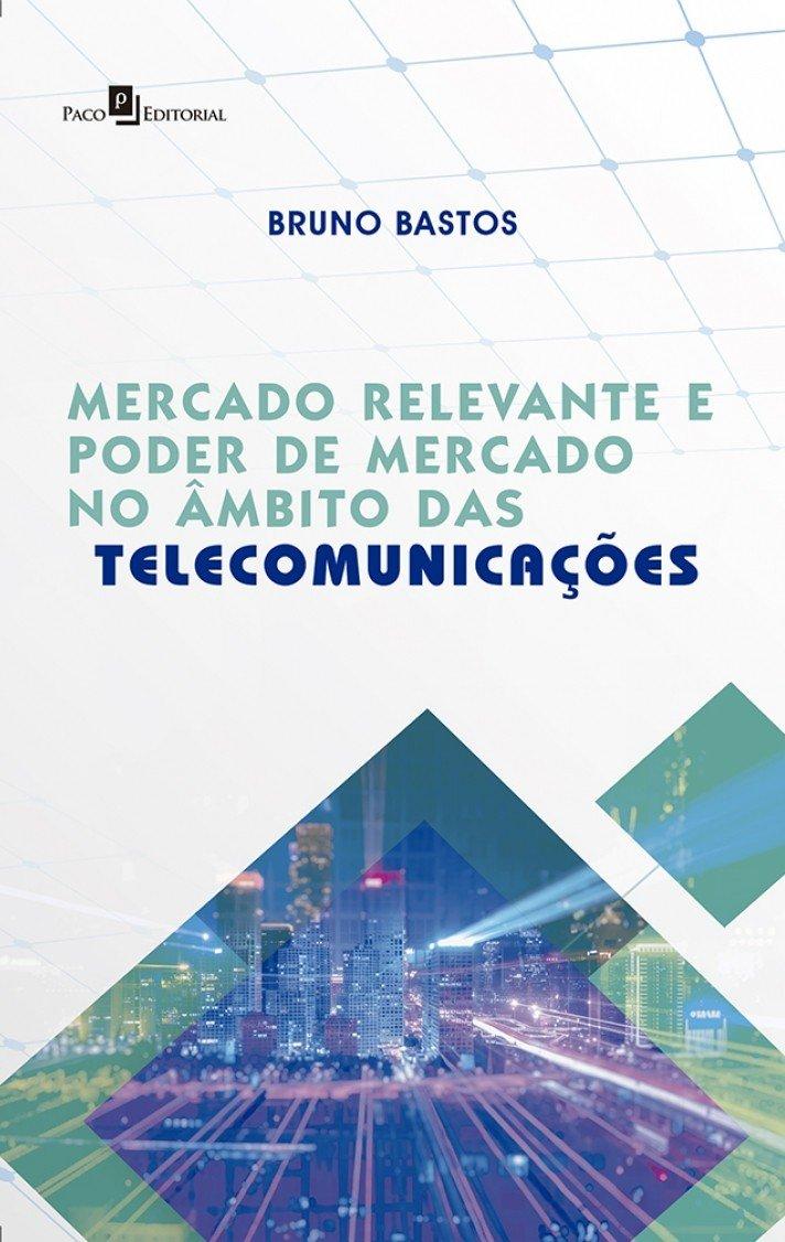 Download Mercado Relevante e Poder de Mercado no âmbito das Telecomunicações PDF
