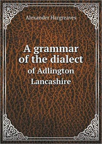 Book A Grammar of the Dialect of Adlington Lancashire