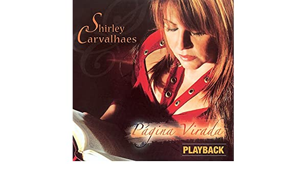 DOWNLOAD SHIRLEY CARVALHAES PAGINA GRATUITO VIRADA