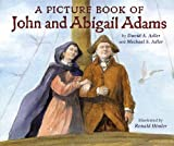 A Picture Book of John and Abigail Adams, David A. Adler and Michael S. Adler, 0823420078