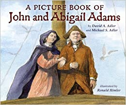 Book A Picture Book of John and Abigail Adams (Picture Book Biographies)