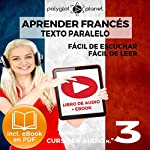 Aprender Francés - Texto Paralelo Curso en Audio, No. 3 - Fácil de Leer - Fácil de Escuchar [Learn French - Parallel Text Audio Course, No. 3] |  Polyglot Planet