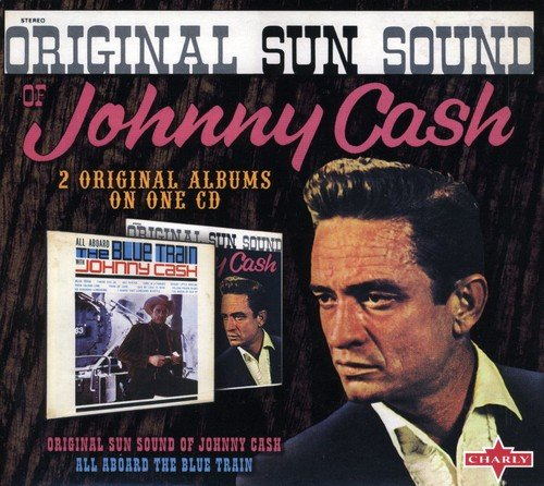 All Aboard the Blue Train/Original Sun Sound/Sings (The Original Sun Sound Of Johnny Cash)