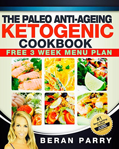 61EOv9CoTNL - The Paleo Anti-Ageing Ketogenic Cookbook : Free 3 Week Menu Plan (Health and Fitness - Diet and Nutrition - PALEO ANTI-AGING)