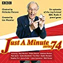 Just a Minute: Series 74: All Six Episodes of the 74th Radio Series Radio/TV Program by BBC Radio Comedy Narrated by full cast, Nicholas Parsons, Paul Merton