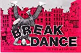 img - for Break Dance: The Free and Easy Way! book / textbook / text book