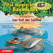 Der Ruf der Delfine (Das magische Baumhaus 9) | Mary Pope Osborne