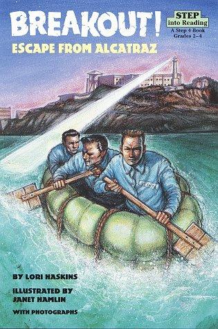 Breakout! Escape from Alcatraz (Step into Reading)