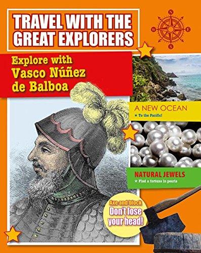 (Explore With Vasco Nunez De Balboa (Travel With the Great Explorers) )