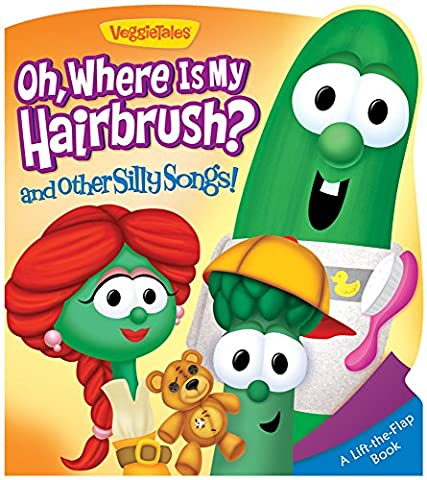 Oh, Where Is My Hairbrush? and Other Silly Songs (A VeggieTales Book) (Veggie Tales Hairbrush)