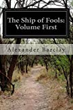 The Ship of Fools: Volume First, Alexander Barclay, 1500483958