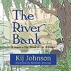 The River Bank: A Sequel to Kenneth Grahame's 'The Wind in the Willows' Hörbuch von Kij Johnson Gesprochen von: Kij Johnson