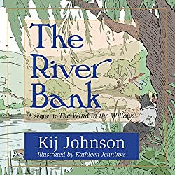 The River Bank: A Sequel to Kenneth Grahame's 'The Wind in the Willows'