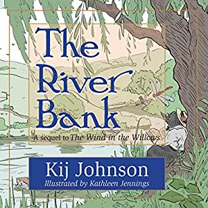 The River Bank: A Sequel to Kenneth Grahame's 'The Wind in the Willows' Audiobook
