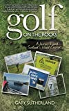 Golf on the Rocks, Gary Sutherland, 0755319796