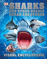 Sharks and Other Deadly Ocean Creatures Visual Encyclopedia Front Cover